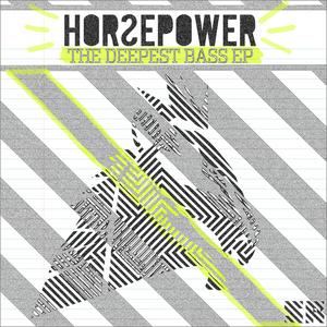 HORSEPOWER - The Deepest Bass EP