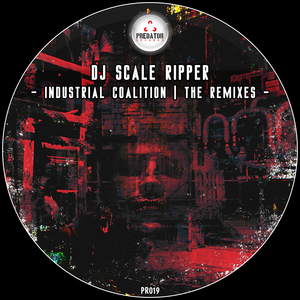 DJ SCALE RIPPER - Industrial Coalition: The Remixes
