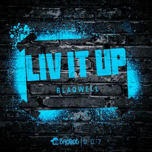 BLAQWELL - Liv It Up