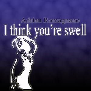 ROMAGNANO, Adrian - I Think You're Swell