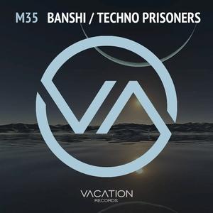 M35 - Banshi/Techno Prisoners