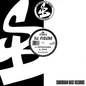 ILL FIGURE - Untouchable/Style