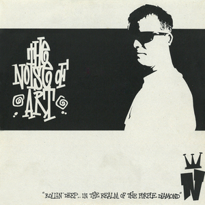 NOISE OF ART, The - Rollin Deep In The Realm Of The Purple Diamond