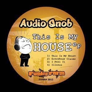 AUDIO SNOB - This Is My House