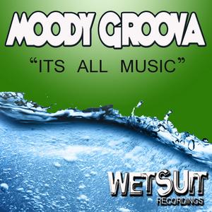 MOODY GROOVA - Its All Music