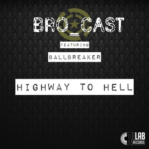 BRO CAST feat BALLBREAKER - Highway To Hell