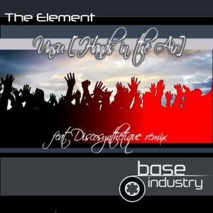 ELEMENT, The - Unsu (Hands In The Air)
