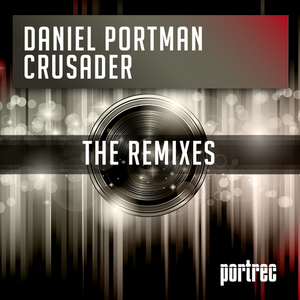 PORTMAN, Daniel - Crusader - The Remixes