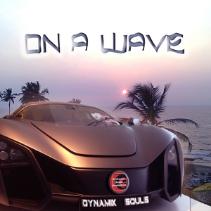 DYNAMIK SOULS - On A Wave