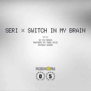 SERI JP - Switch In My Brain