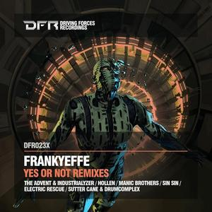 FRANKYEFFE - Yes Or Not Remixes