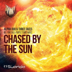ALPHA DUO/THREE FACES - Chased By The Sun