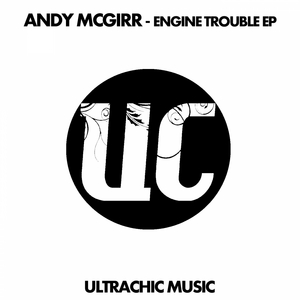 MCGIRR, Andy - Engine Trouble EP