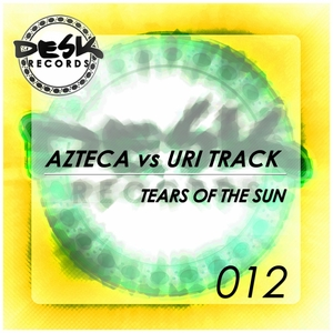 AZTECA vs URI TRACK - Tears Of The Sun