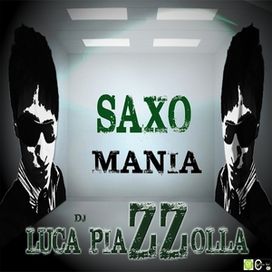 DJ LUCA PIAZZOLLA - Saxo Mania