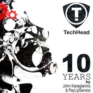 VARIOUS - 10 Years TechHead (By John Karagiannis & PayLipService)