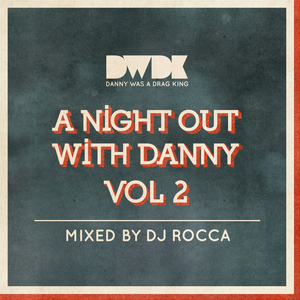 DJ ROCCA - A Night Out With Danny Vol 2
