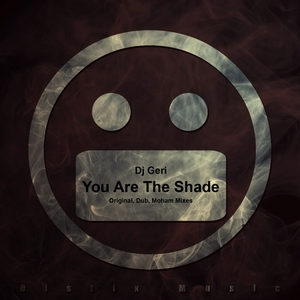 DJ GERI - You Are The Shade