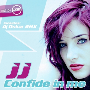 JJ - Confide In Me