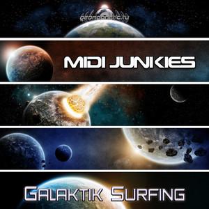 MIDI JUNKIES - Galaktik Surfing
