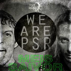 MEIS & SAIVOR - We Are Psr