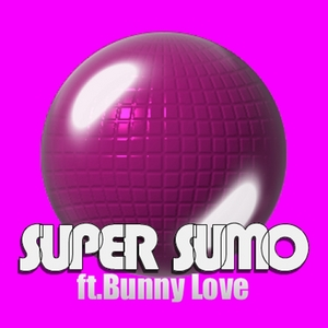 SUPER SUMO feat BUNNY LOVE - Count Down