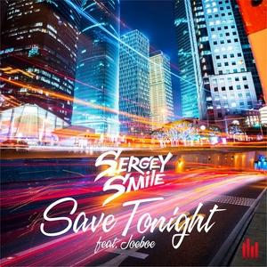 SMILE, Sergey feat JOEBOE - Save Tonight