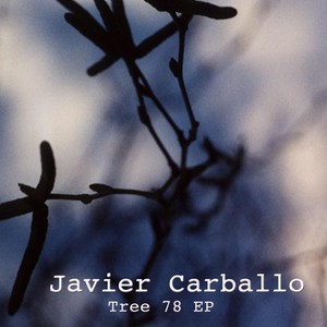 CARBALLO, Javier - Tree 78 EP