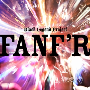 BLACK LEGEND PROJECT - Fanf'r