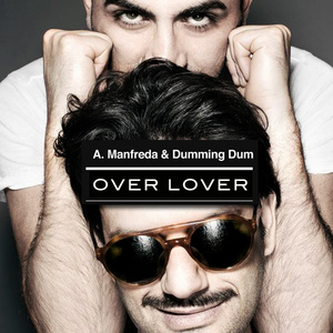MANFREDA, Alberto/DUMMING DUM - Over Lover