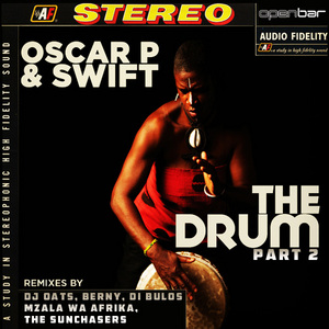 OSCAR P/SWIFT - The Drum part 2 (remixes)