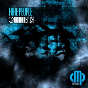 BITCH, Orman - Fake People