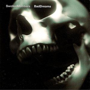 SWOLLEN MEMBERS - Bad Dreams (Explicit)