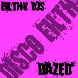 FILTHY DJS - Dazed