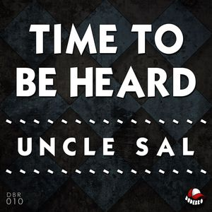UNCLE SAL - Time To Be Heard