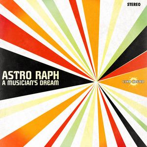 RAPH, Astro - A Musician's Dream