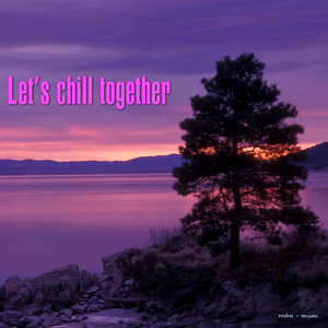 VARIOUS - Let's Chill Together
