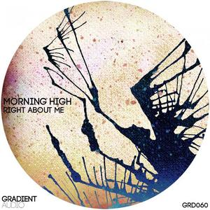 MORNING HIGH - Right About Me