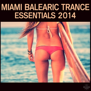 VARIOUS - Miami Balearic Trance Essentials 2014