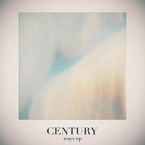 CENTURY feat GALLASTEGUI - Ways EP
