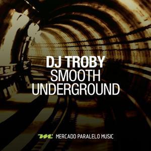 DJ TROBY - Smooth Underground