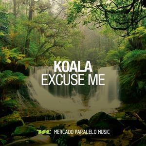 KOALA - Excuse Me