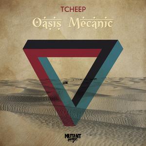 TCHEEP - Oasis Mecanic