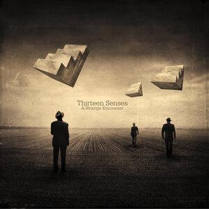THIRTEEN SENSES - A Strange Encounter
