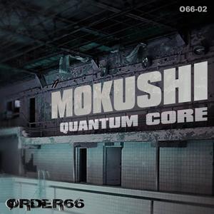 MOKUSHI - Quantum Core