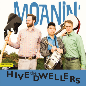 HIVE DWELLERS, The - Moanin'