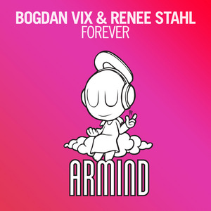 VIX, Bogdan & RENEE STAHL - Forever