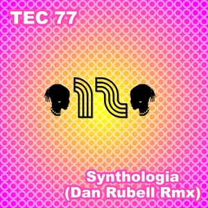 TEC 77 - Synthologia (Dan Rubell Remix)