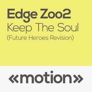 EDGE ZOO2 - Keep The Soul