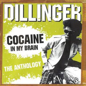 DILLINGER - Cocaine In My Brain